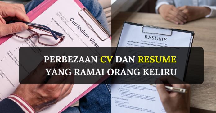 Perbezaan CV Dan Resume Yang Ramai Orang Keliru