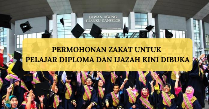 Permohonan Zakat Untuk Pelajar Diploma Dan Ijazah Kini Dibuka
